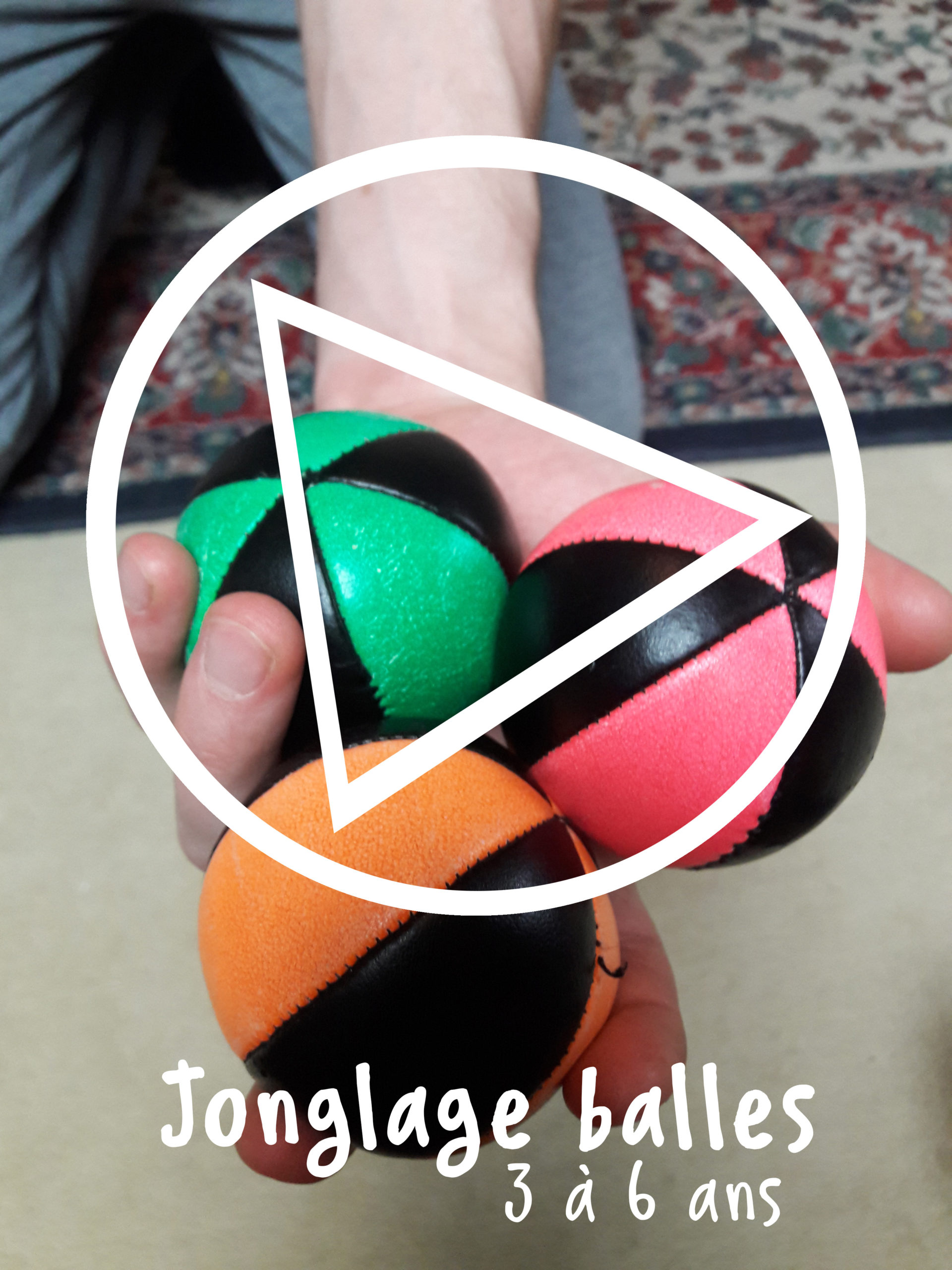 jonglage 3 à 6 ans